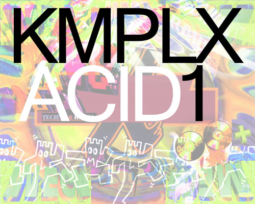 KMPLX004 - Various Artists - KMPLX ACID 1